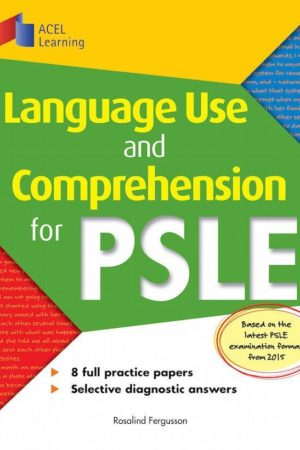 ACEL-Language Use and Comprehension for PSLE