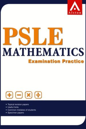 ALSTON-PSLE Mathematics – Examination Practice